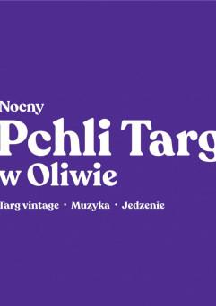 Nocny Pchli Targ w Oliwie