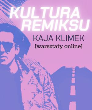 Kultura Remiksu - warsztaty online z Kają Klimek