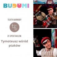 """Spektakl """"Tymoteusz wśród ptaków', Teatr Barnaby"""