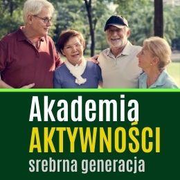 Akademia Aktywności - srebrna generacja