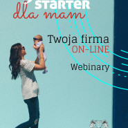 Starter dla mam - Twoja firma on-line