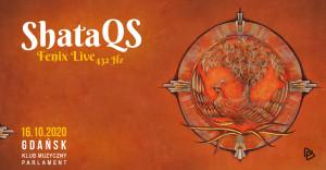ShataQS - Fenix Live  - , 16 października 2020 (piątek)
