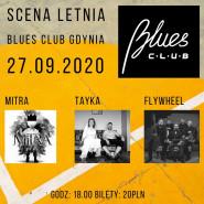 Mitra / TAYKA / Flywheel / Letnia Scena Blues Clubu