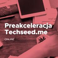 Preakceleracja Techseed.me