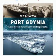 Port Gdynia - Sztandarowa Inwestycja Polski Niepodległej