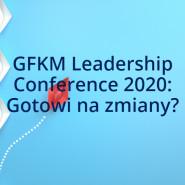 Leadership Conference 2020: Gotowi na zmiany?