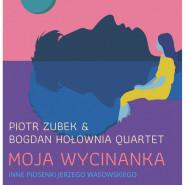 Piotr Zubek & Bogdan Hołownia - Moja wycinanka. Inne piosenki Jerzego Wasowskiego