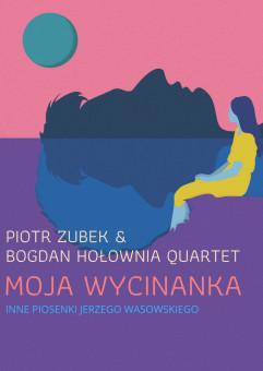 Piotr Zubek & Bogdan Hołownia - Moja wycinanka. Inne piosenki Jerzego Wasowskiego Nowa data!