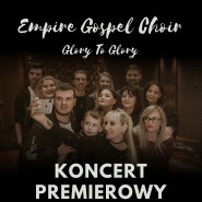Empire Gospel Choir - Glory To Glory