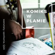Komiks w Plamie - Warsztaty Świetlica Kreatywna