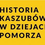 """Promocja """"Historii Kaszubów w dziejach Pomorza"""""""