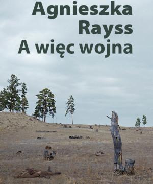 Agnieszka Rayss. A więc wojna.