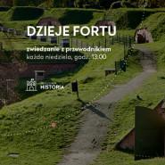 Dzieje Fortu | zwiedzanie z przewodnikiem