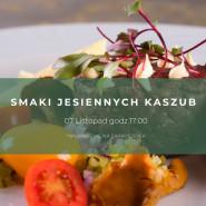 Smaki jesienny Kaszub - kolacja komentowana