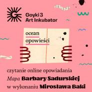 Ocean Opowieści. Mirosław Baka czyta Mapę Barbary Sadurskiej.