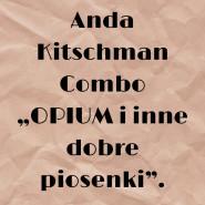 ODWOŁANE! Anda Kitschman Combo
