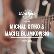Koncert Michał Citko & Maciej Blumkowski