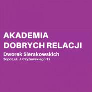 """Akademia Dobrych Relacji - """"Sztuka Dobrego Wyboru"""" online"""