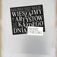 Daniel Cybulski | Wieszajmy Artystów Każdego Dnia