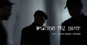 Waglewski Fisz Emade - Duchy ludzi i zwierząt - Gdańsk, 28 marca 2021 (niedziela)
