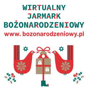 Wirtualny Jarmark Bożonarodzeniowy - Online, 20 listopada  - 31 grudnia 2020