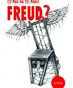 Teatr w Blokowisku: Co pan na to, panie Freud?