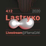 Lastryko w GAK Plama - live stream