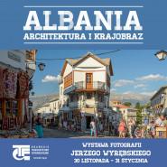 Albania - architektura i krajobraz - wystawa
