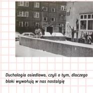 Olga Drenda Duchologia osiedlowa, czyli o tym, dlaczego bloki wywołują w nas nostalgię