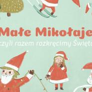 Małe Mikołaje, czyli razem rozkręcimy Święta!