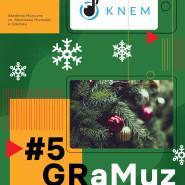 GRaMuz #5 | Magia Świąt  26. koncert z cyklu Studenci  Uczniom