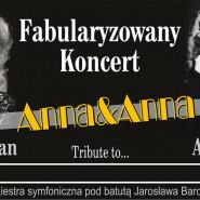 Anna&Anna koncert fabularyzowany