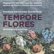 Tempore Flores | Wystawa ONLINE Klaudyny Karczewskiej-Szymkowiak