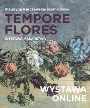 Tempore Flores   Wystawa ONLINE Klaudyny Karczewskiej-Szymkowiak