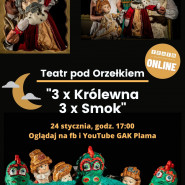 ONLINE: Teatr pod Orzełkiem: 3 x Królewna, 3 x Smok