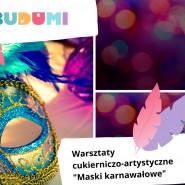 Warsztaty cukierniczo-artystyczne - Karnawałowe maski