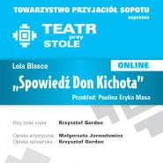 Teatr przy Stole ONLINE Lola Blasco Spowiedź Don Kichota