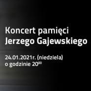 Koncert pamięci Jerzego Gajewskiego