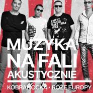 Muzyka na fali Kobranocka i Róże Europy