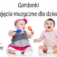GORDONKI- Zajęcia umuzykalniające dla maluszków