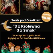 ONLINE: Teatr pod Orzełkiem 3 x Królewna, 3 x Smok