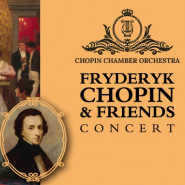 Chopin & Friends - Koncerty Fortepianowe