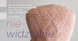 Nie-widzialne - wystawa - Gdańsk, 7 marca  - 30 kwietnia 2021