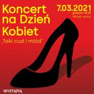 Koncert na Dzień Kobiet - Taki cud i miód