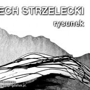 Wystawa rysunku Wojciecha Strzeleckiego