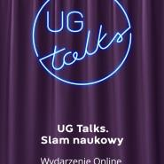 UG Talks. Slam naukowy