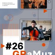GRaMuz #26 | Jakub Grzelachowski, Adam Bruderek