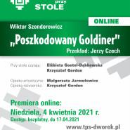 Teatr przy Stole Online | Wiktor Szenderowicz Poszkodowany Goldiner