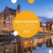 Noc Muzeów 2021 w Gdańsku
