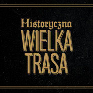 Historyczna Wielka Trasa Stand-Up Polska
